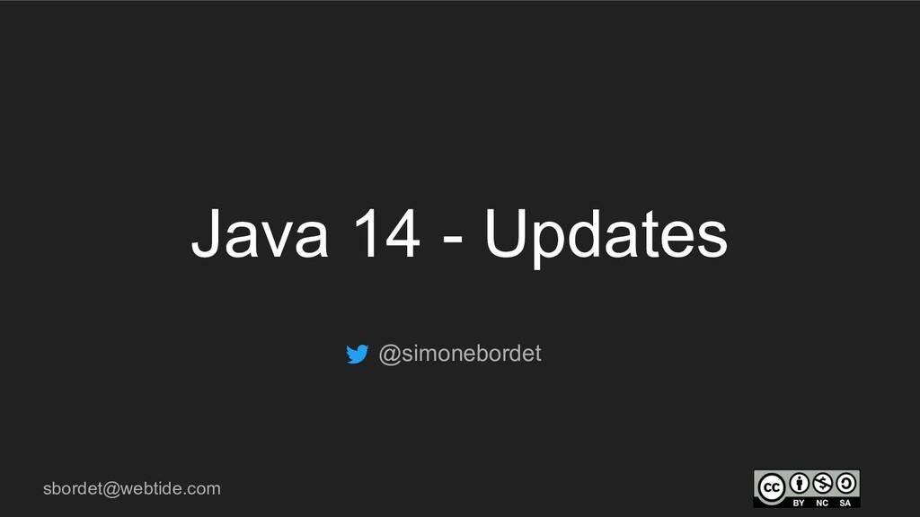 sbordet@webtide.com Java 14 - Updates @simonebo...