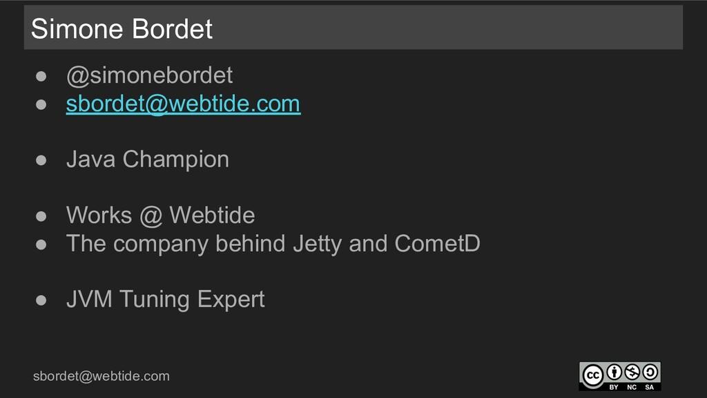 sbordet@webtide.com Simone Bordet ● @simonebord...