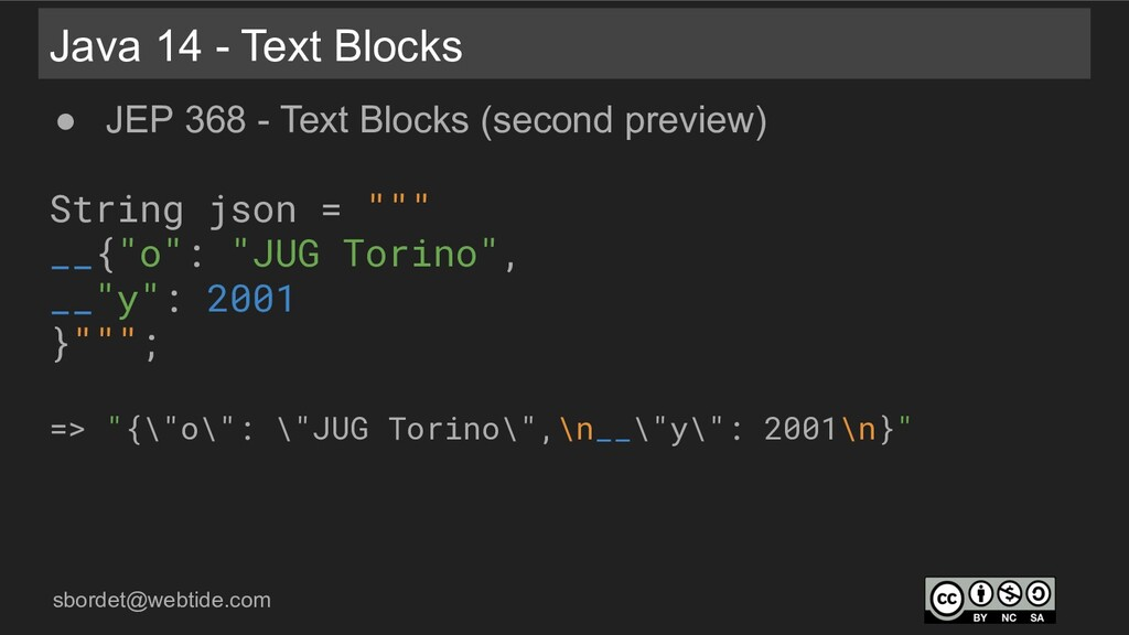 sbordet@webtide.com Java 14 - Text Blocks ● JEP...