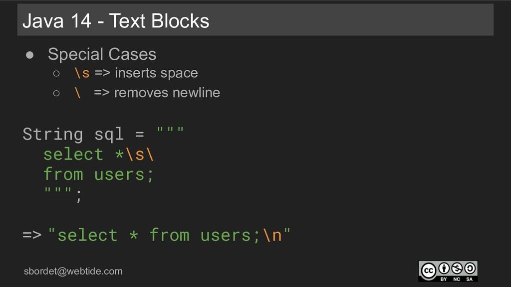 sbordet@webtide.com Java 14 - Text Blocks ● Spe...
