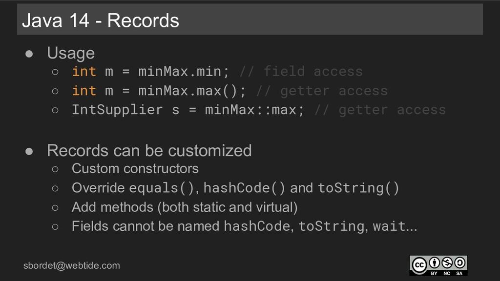 sbordet@webtide.com Java 14 - Records ● Usage ○...