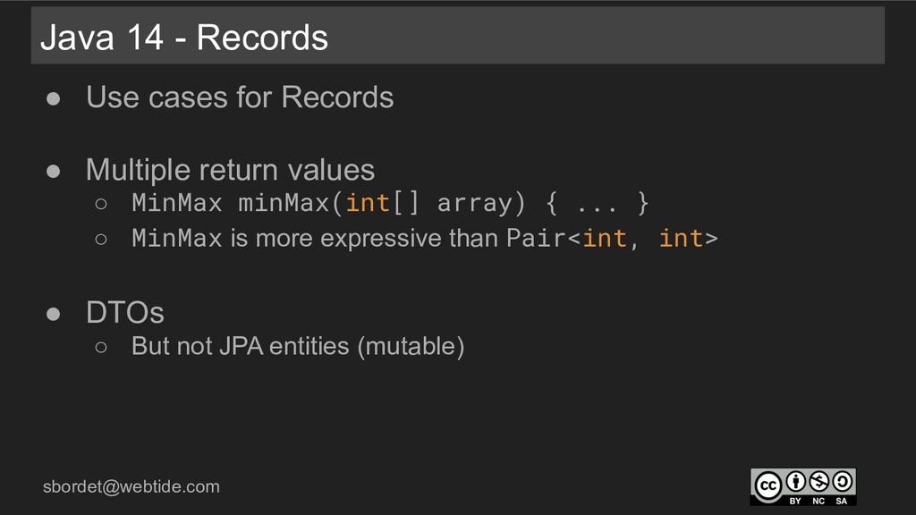 sbordet@webtide.com Java 14 - Records ● Use cas...