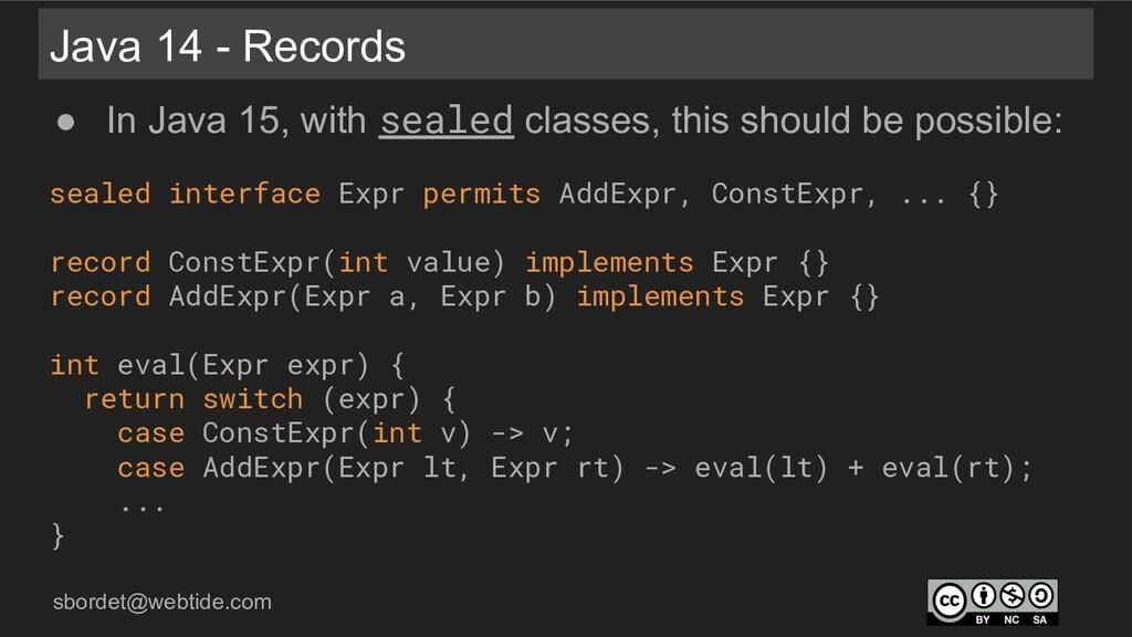 sbordet@webtide.com Java 14 - Records ● In Java...