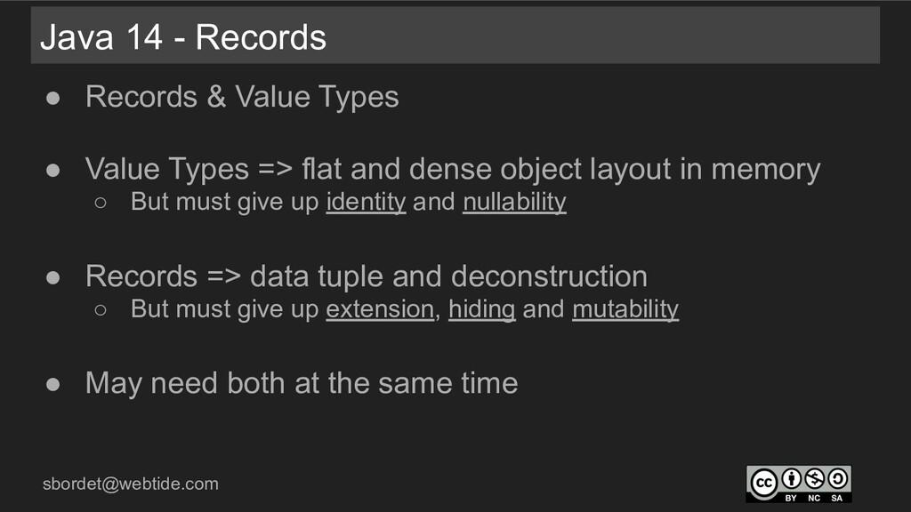 sbordet@webtide.com Java 14 - Records ● Records...
