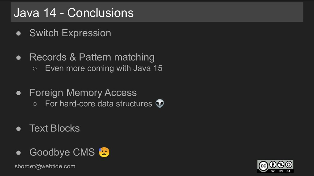 sbordet@webtide.com Java 14 - Conclusions ● Swi...