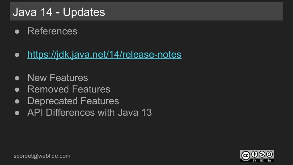 sbordet@webtide.com Java 14 - Updates ● Referen...