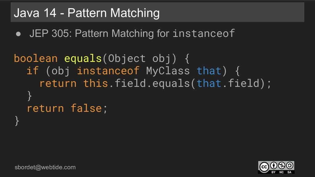 sbordet@webtide.com Java 14 - Pattern Matching ...