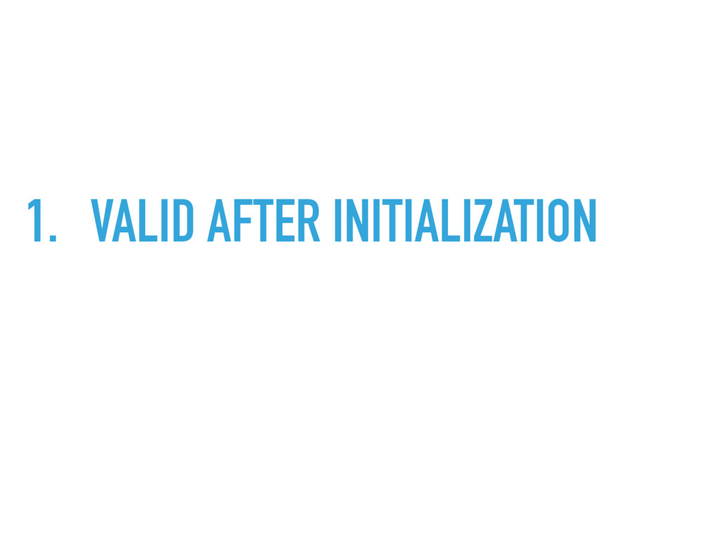 1. VALID AFTER INITIALIZATION
