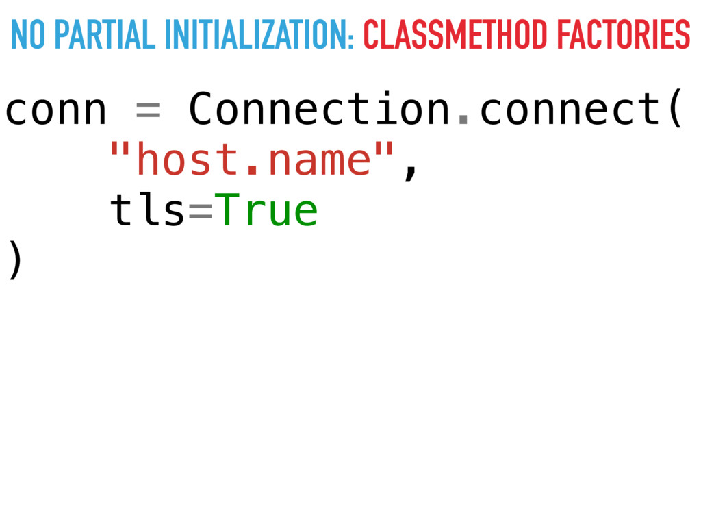 NO PARTIAL INITIALIZATION: CLASSMETHOD FACTORIE...