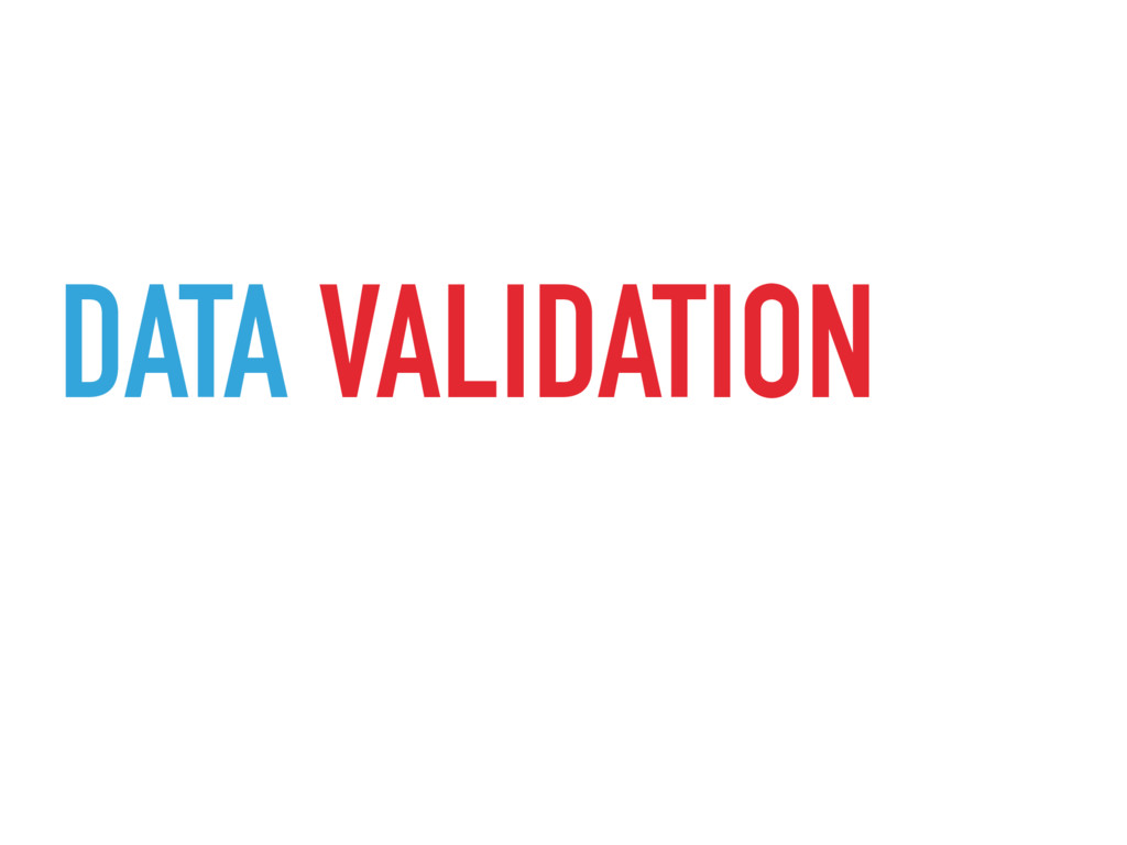 DATA VALIDATION