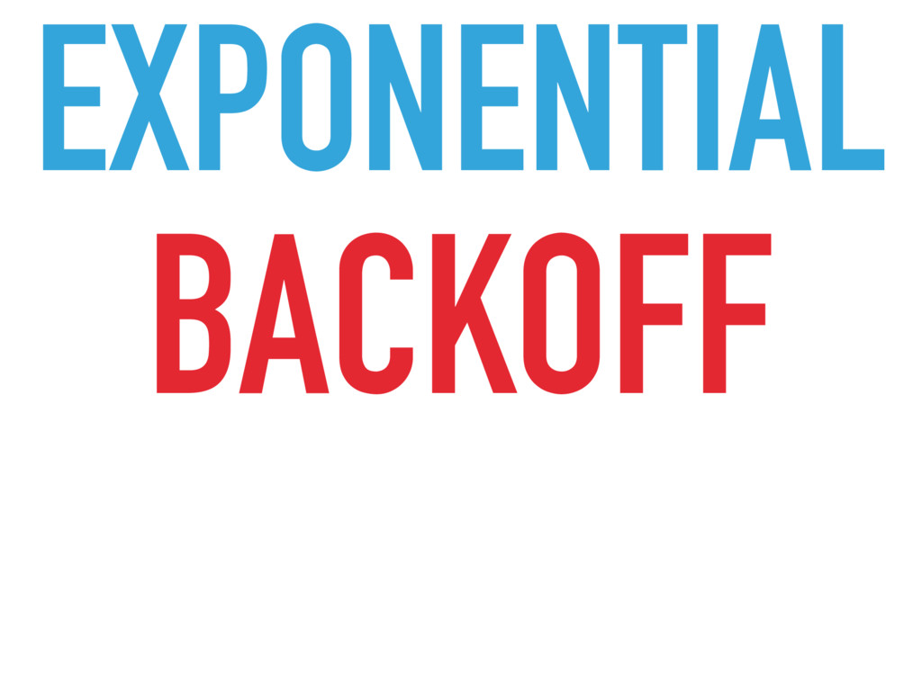 BACKOFF EXPONENTIAL