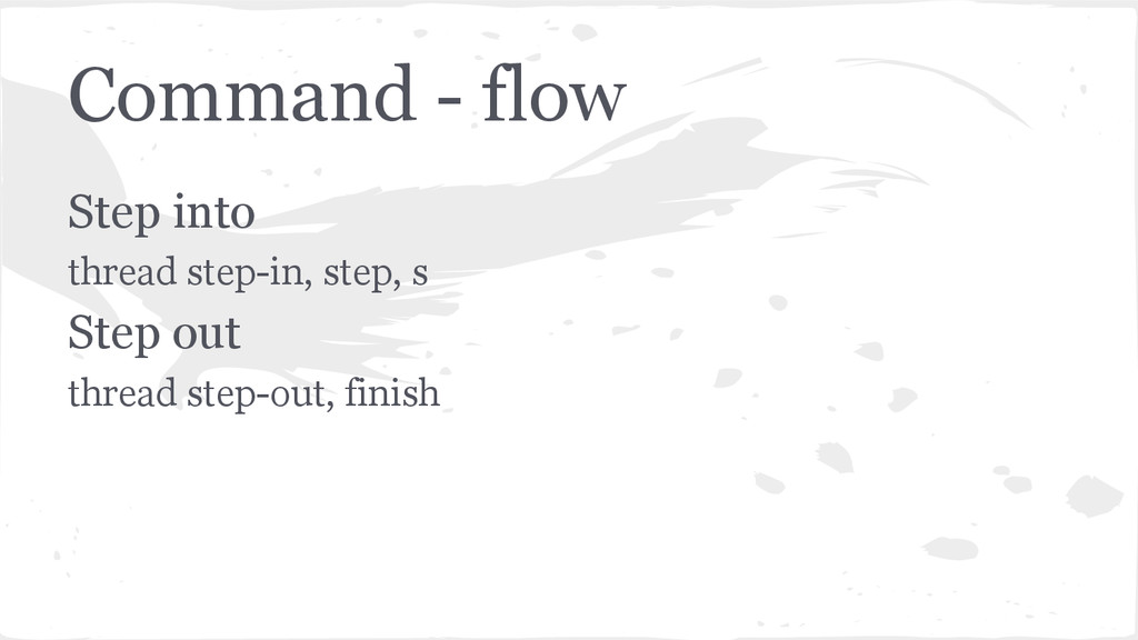 Command - flow Step into thread step-in, step, ...