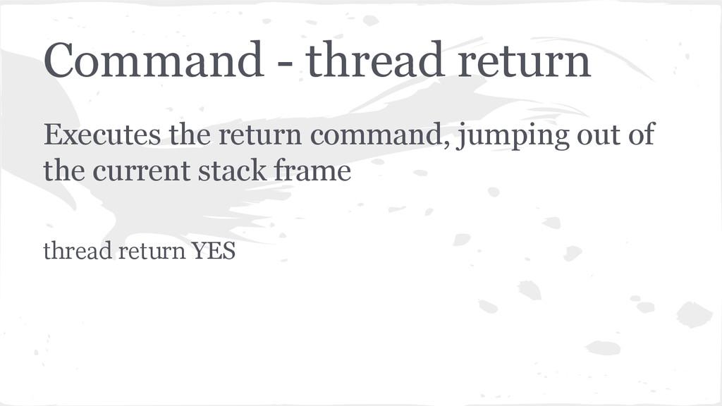 Command - thread return Executes the return com...