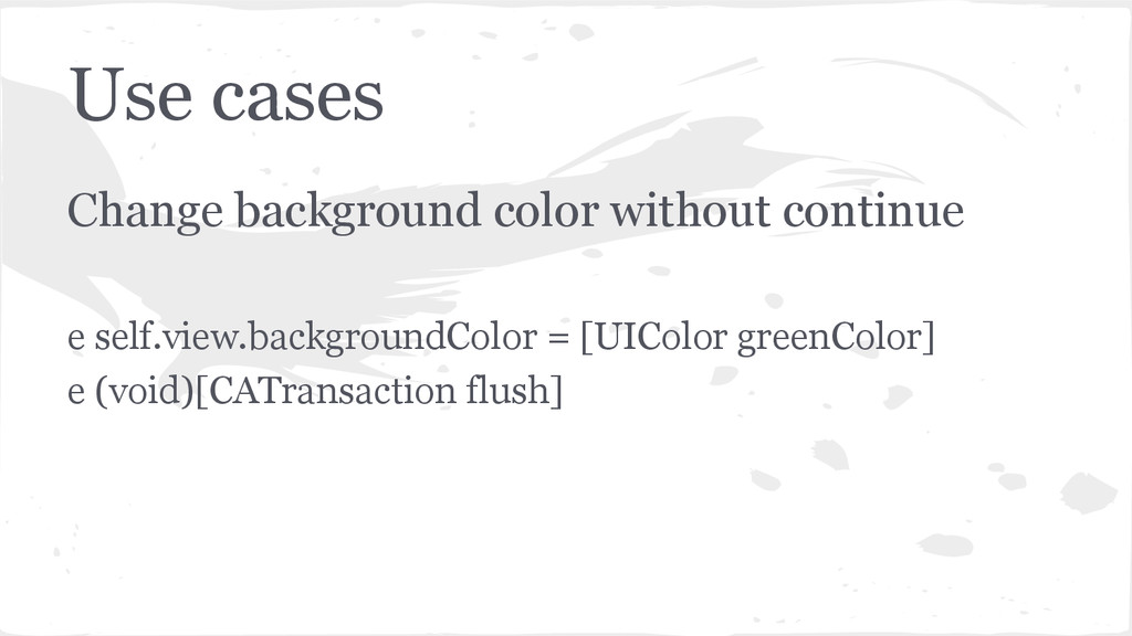 Use cases Change background color without conti...