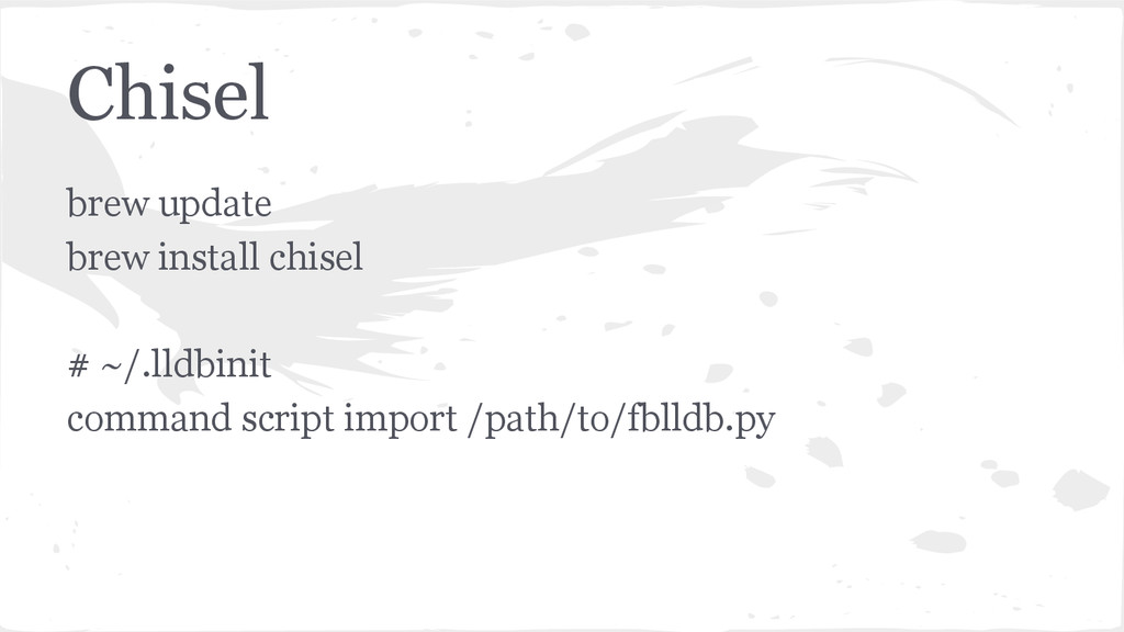 Chisel brew update brew install chisel # ~/.lld...