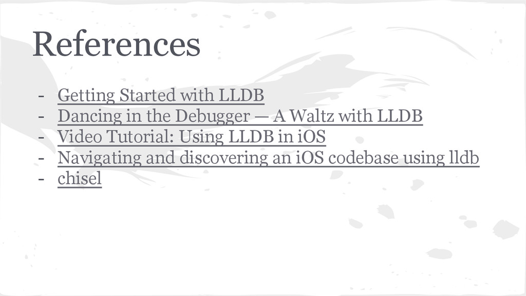 References - Getting Started with LLDB - Dancin...