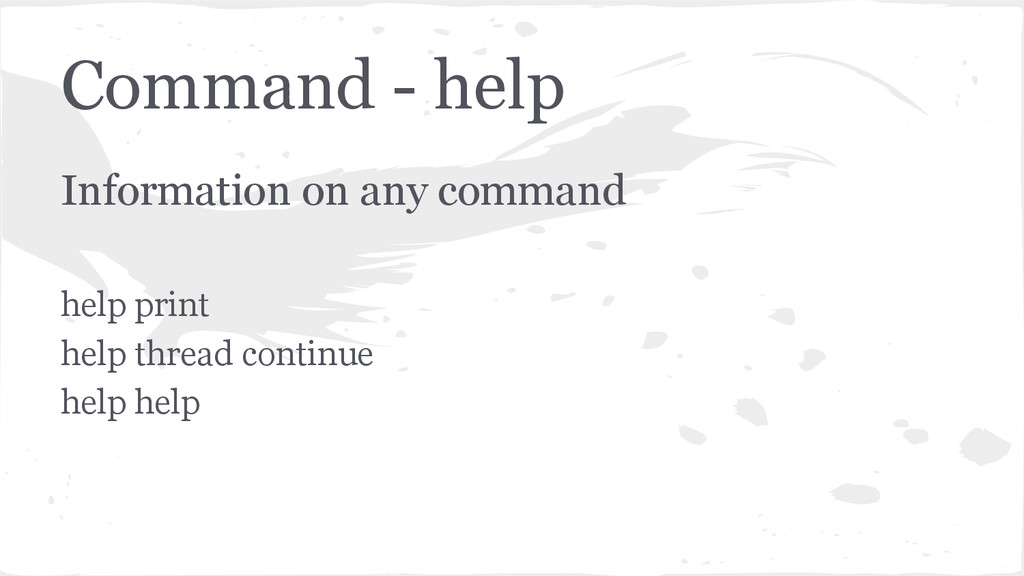 Command - help Information on any command help ...