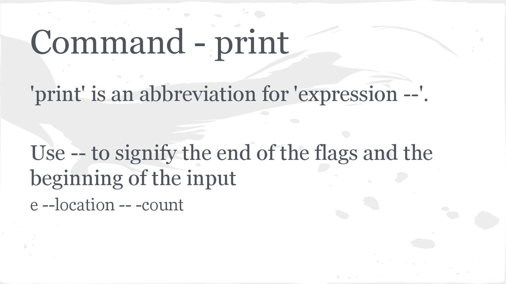 Command - print 'print' is an abbreviation for ...