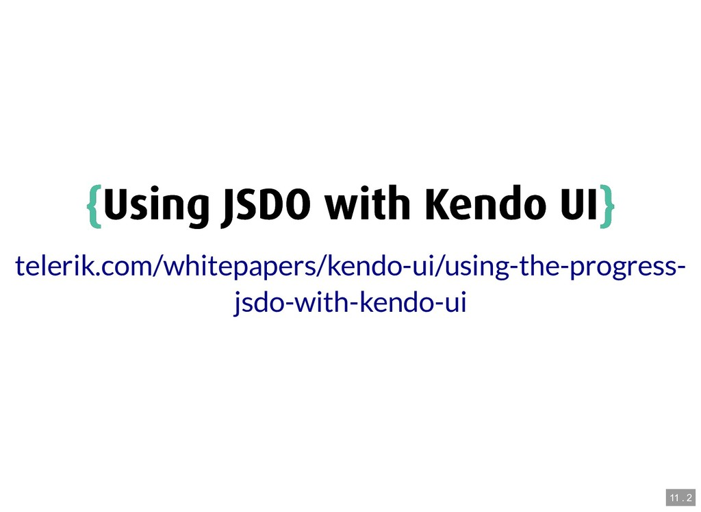 { {Using JSDO with Kendo UI Using JSDO with Ken...