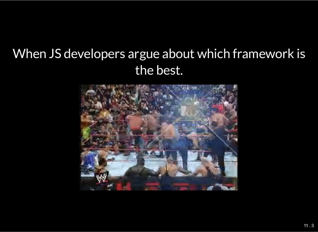 When JS developers argue about which framework ...