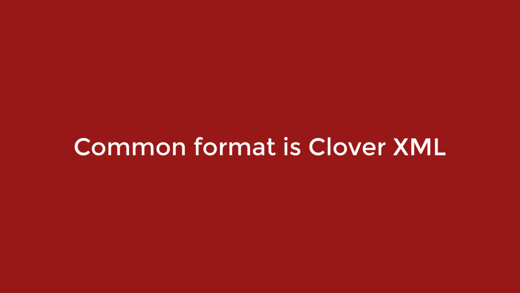 Common format is Clover XML