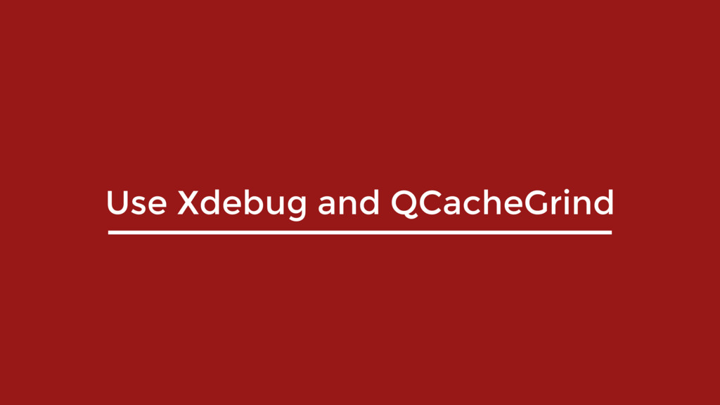 Use Xdebug and QCacheGrind