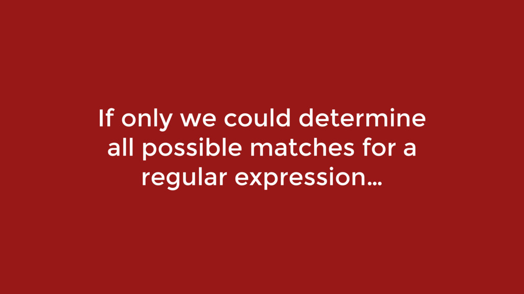 If only we could determine all possible matches...