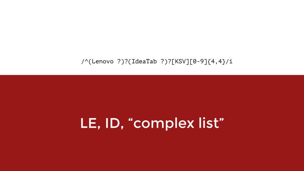 /^(Lenovo ?)?(IdeaTab ?)?[KSV][0-9]{4,4}/i LE, ...