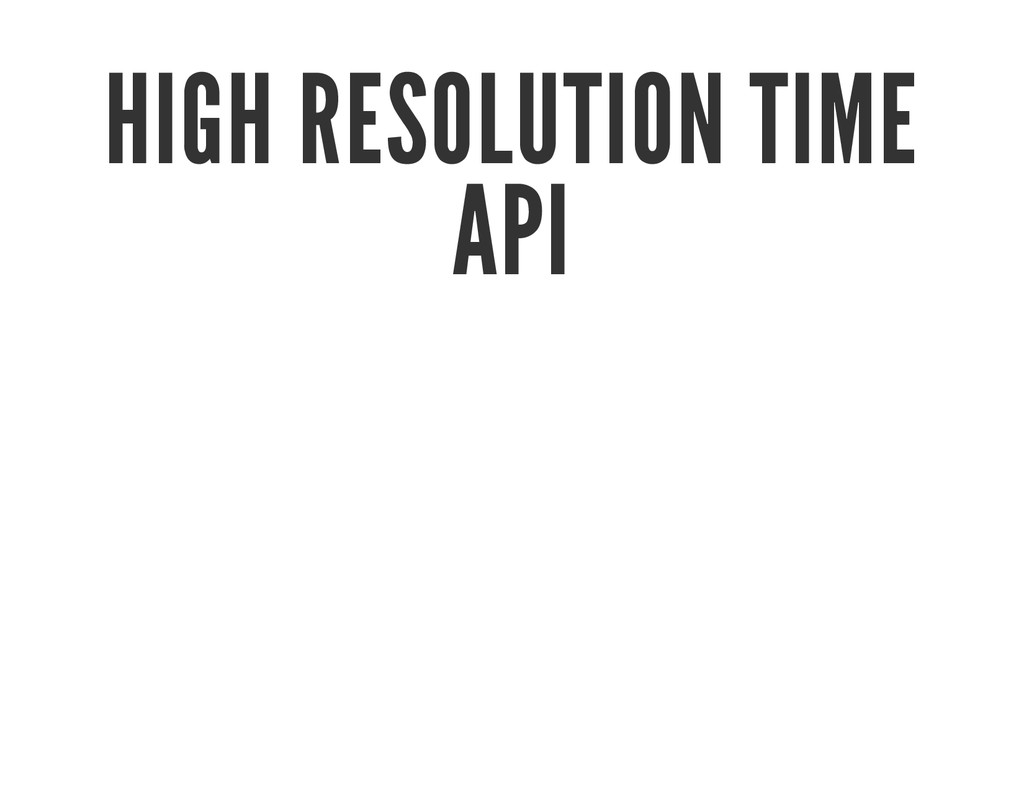 HIGH RESOLUTION TIME API
