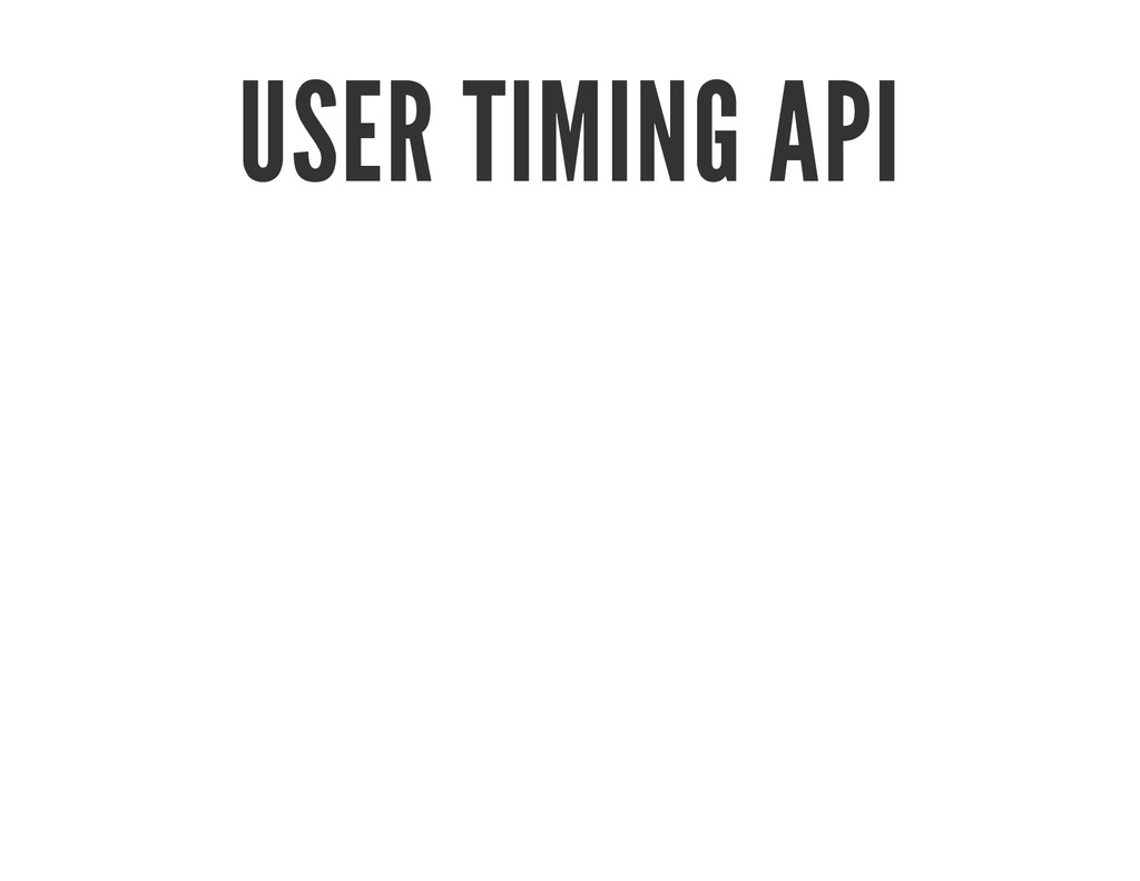 USER TIMING API