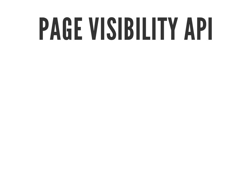 PAGE VISIBILITY API