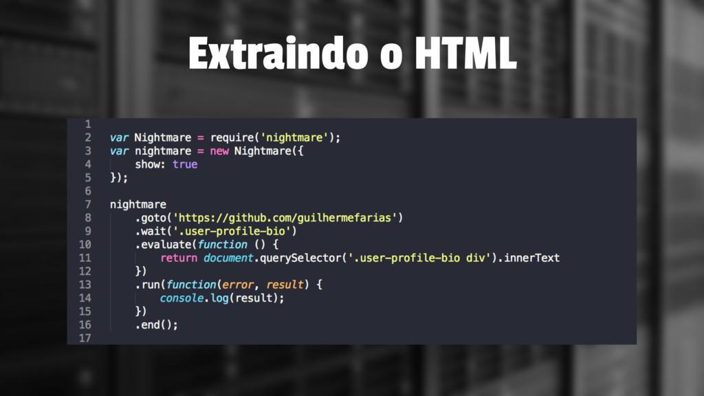 Extraindo o HTML