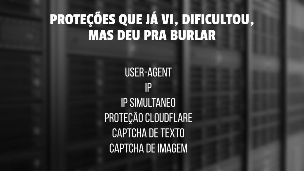 PROTEÇÕES QUE JÁ VI, DIFICULTOU, MAS DEU PRA BU...