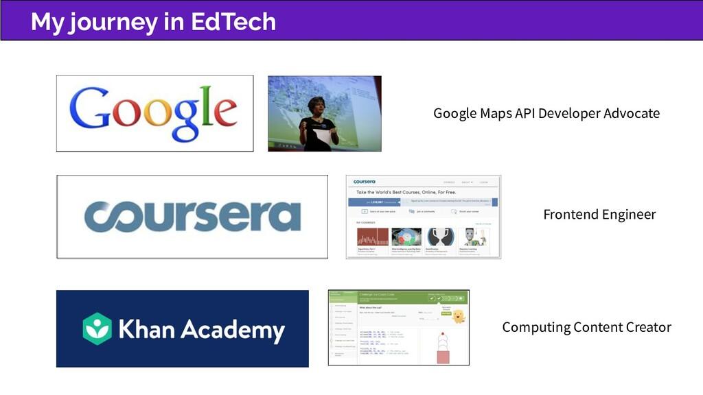 My journey in EdTech Google Maps API Developer ...