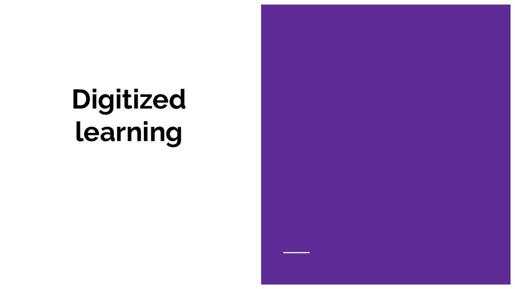 Digitized learning