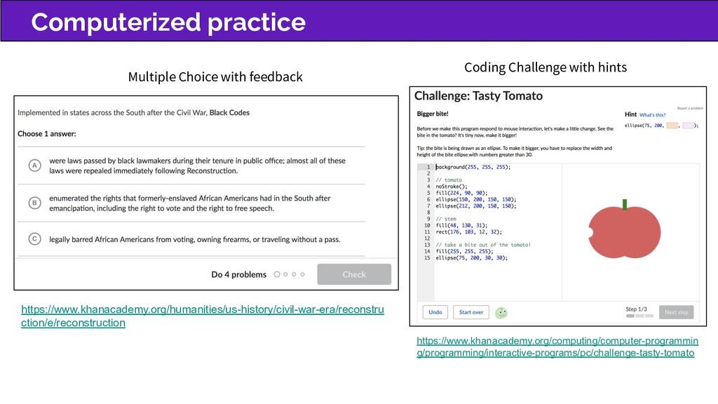 Computerized practice https://www.khanacademy.o...