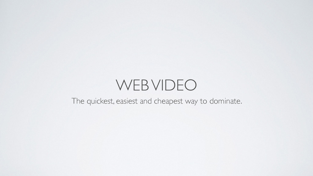 WEB VIDEO The quickest, easiest and cheapest wa...