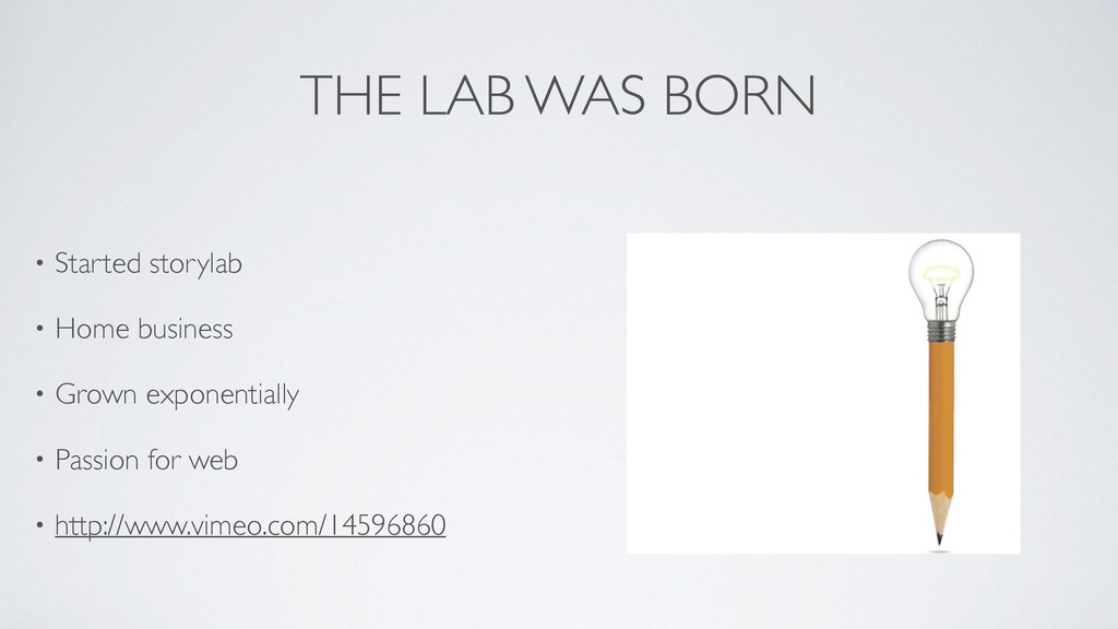 THE LAB WAS BORN • Started storylab  • Home b...