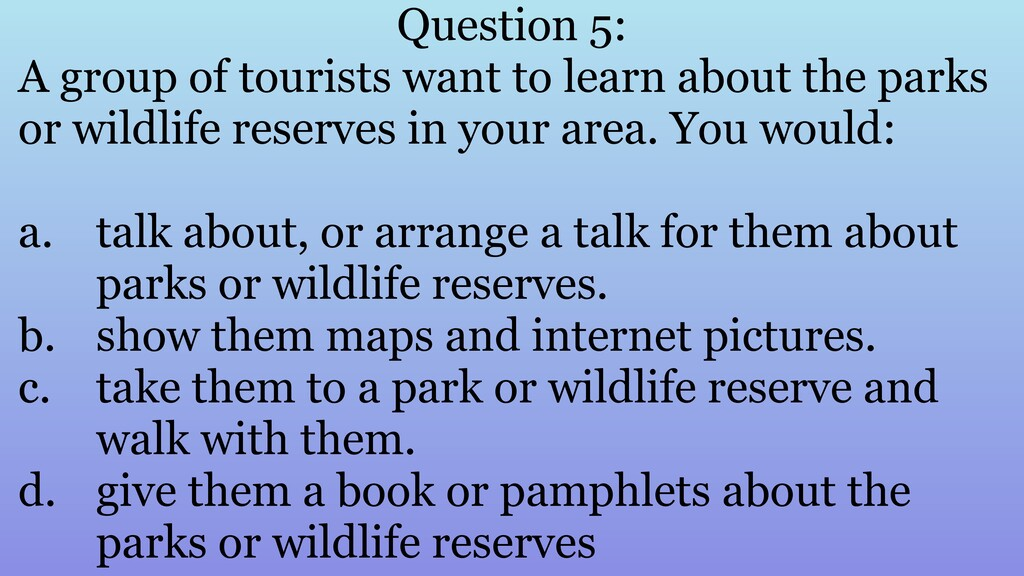 Question 5: A group of tourists want to learn a...