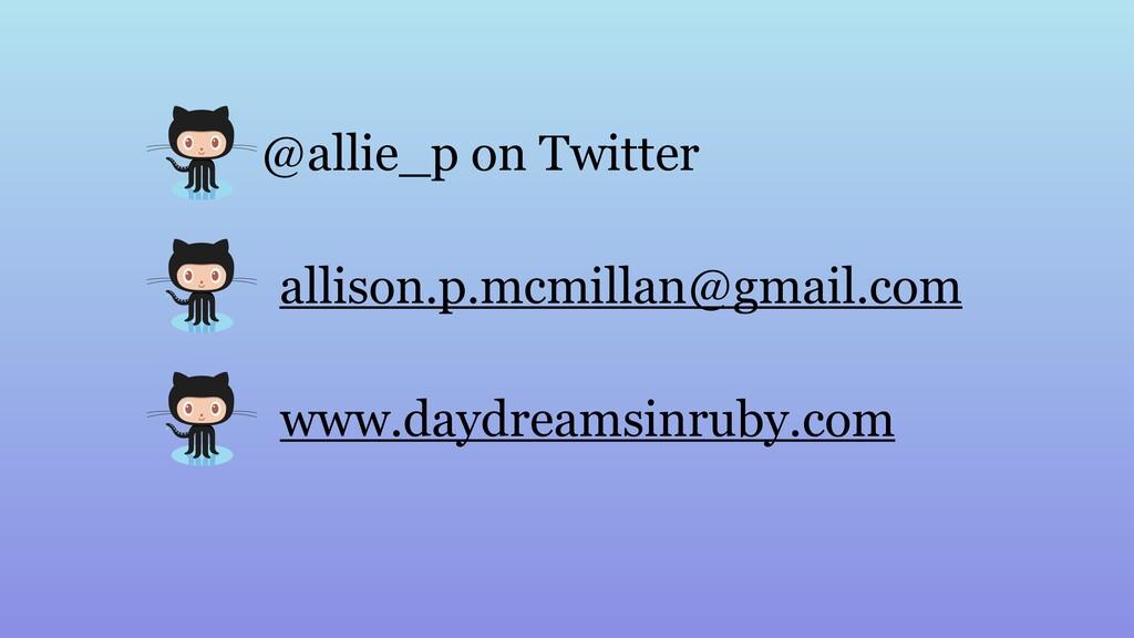 @allie_p on Twitter allison.p.mcmillan@gmail.co...
