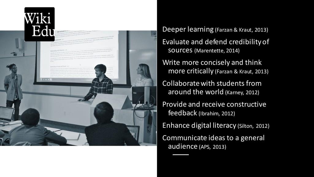Deeper learning (Farzan & Kraut, 2013) Evaluate...