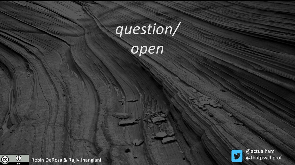 question/ open Robin DeRosa & Rajiv Jhangiani @...