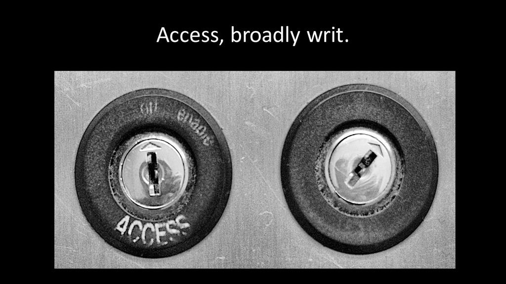 Access, broadly writ.