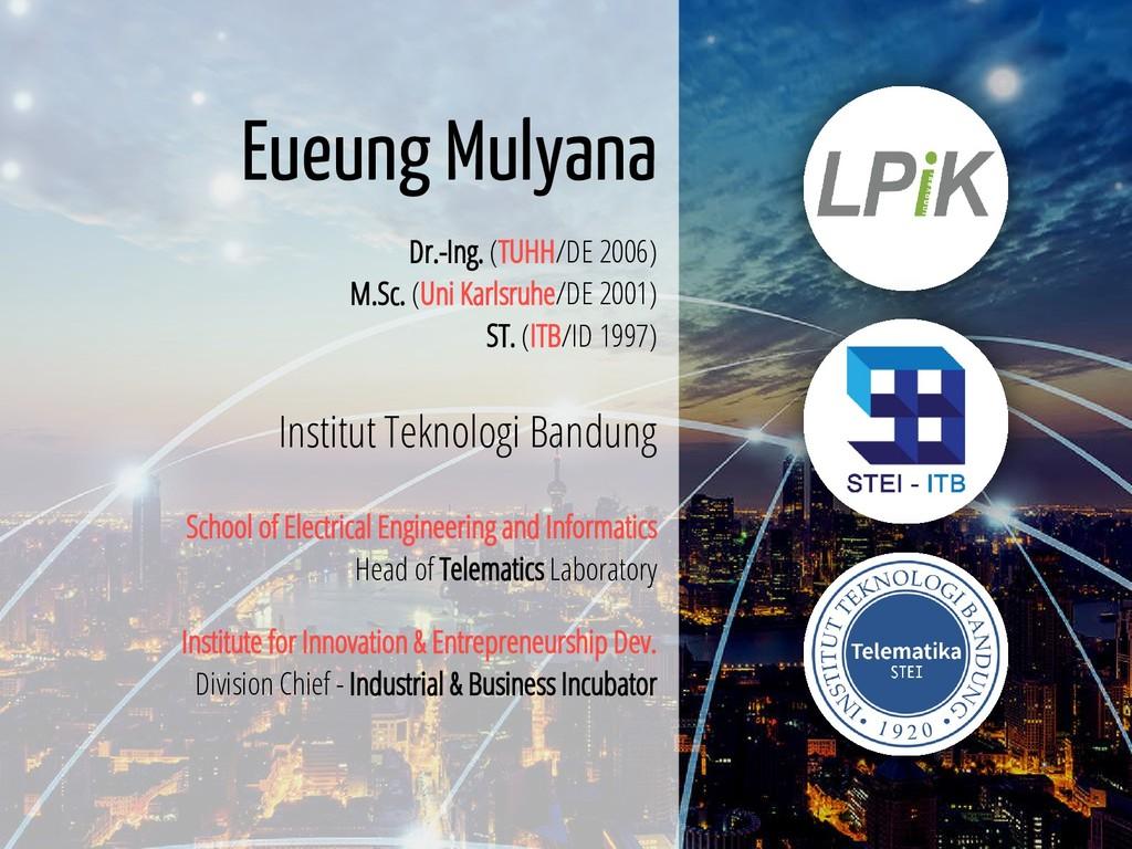 2 / 38 Eueung Mulyana Dr.-Ing. (TUHH/DE 2006) M...