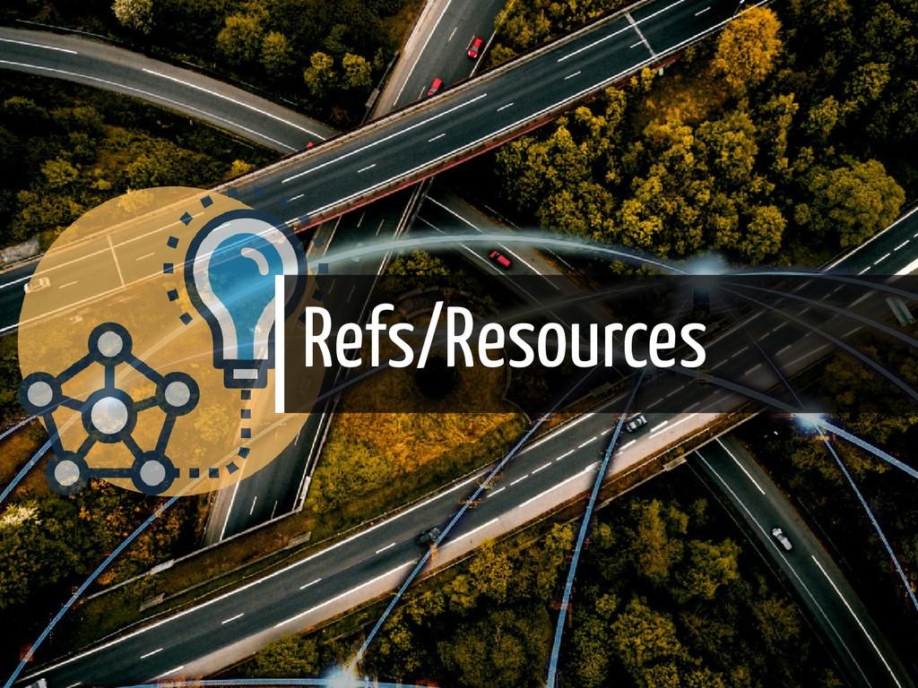 Refs/Resources 36 / 38
