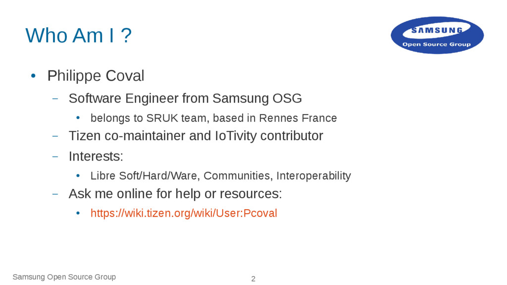 Samsung Open Source Group 2 Who Am I ? ● Philip...