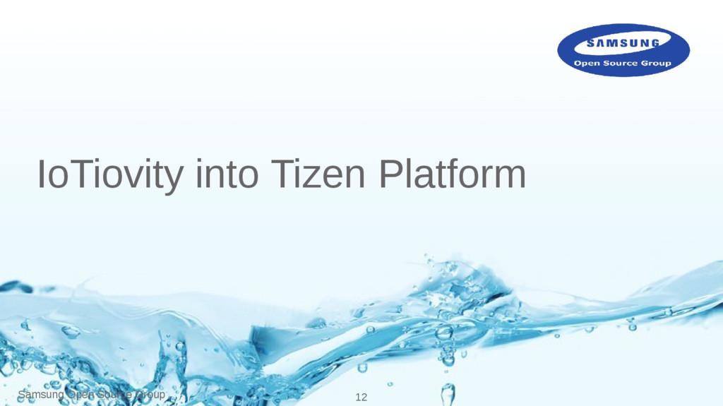 Samsung Open Source Group 12 IoTiovity into Tiz...