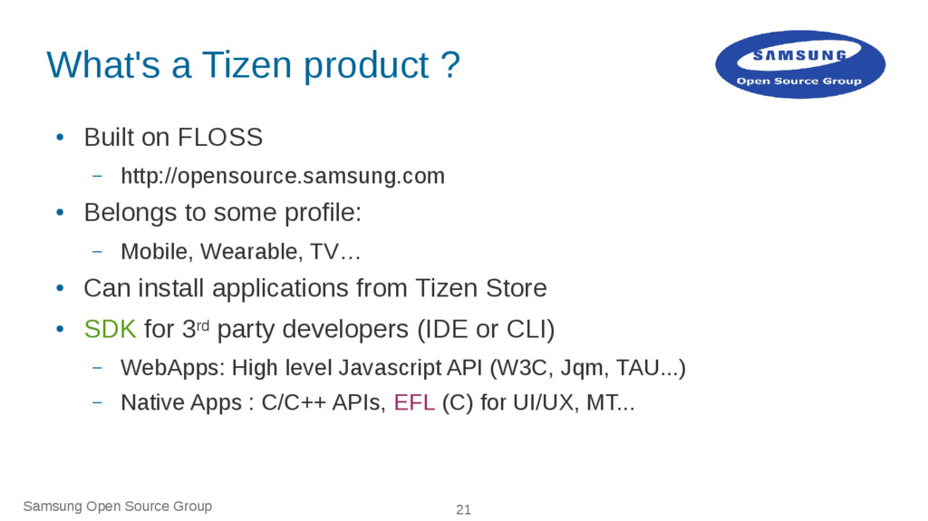 Samsung Open Source Group 21 What's a Tizen pro...