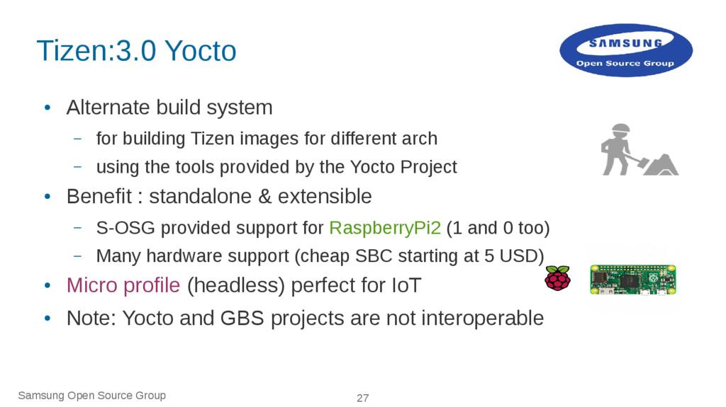 Samsung Open Source Group 27 Tizen:3.0 Yocto ● ...