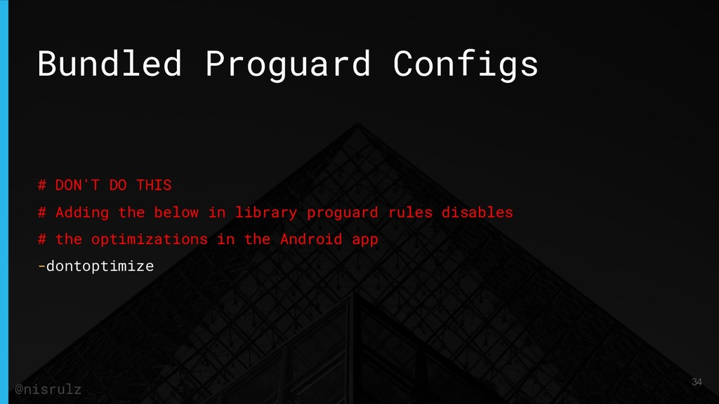 Bundled Proguard Configs # DON'T DO THIS # Addi...